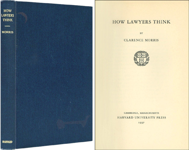 How Lawyers Think. Cambridge, 1937. Clarence Morris.