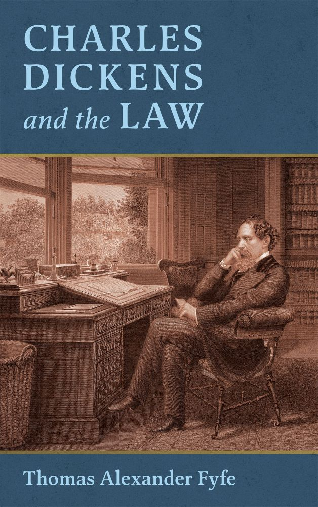 Charles Dickens and the Law. Thomas Alexander Fyfe.