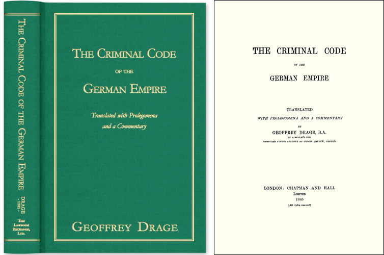 The Criminal Code of the German Empire. Geoffrey Drage.