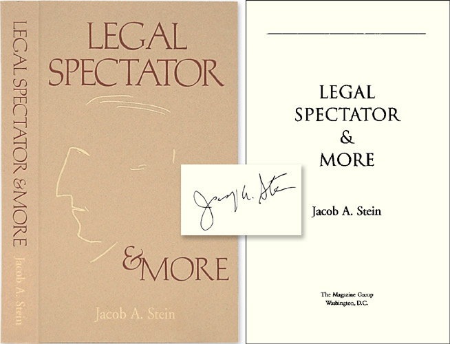 Legal Spectator and More. Signed by the Author. Jacob A. Stein.