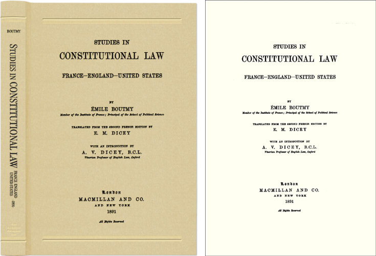 Studies in Constitutional Law: France, England, United States. Emile Boutmy, A V. Dicey.