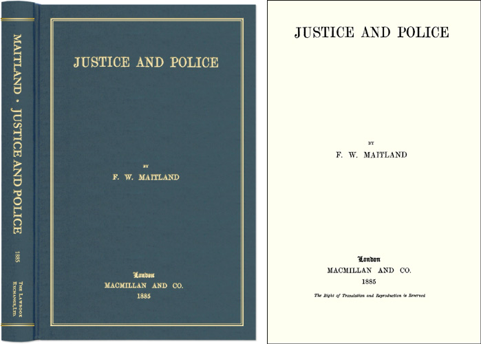 Justice and Police. F. W. Maitland.