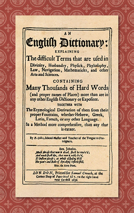 An English Dictionary: Explaining the Difficult Terms. Elisha Coles.
