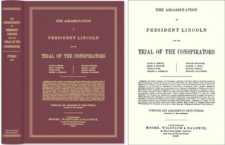 The Assassination of President Lincoln and the Trial of the. Benn Pitman, Recorder and.