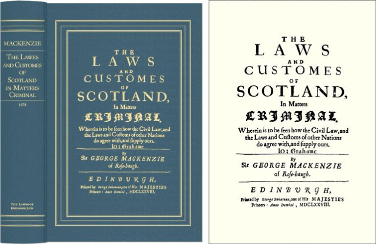 The Laws and Customes of Scotland, in Matters Criminal. George Mackenzie, J. Chalmers, C. Gane, Leverick, C Gane.