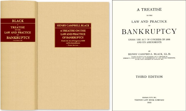 A Treatise on the Law and Practice of Bankruptcy Under the Act of. Henry Campbell Black.