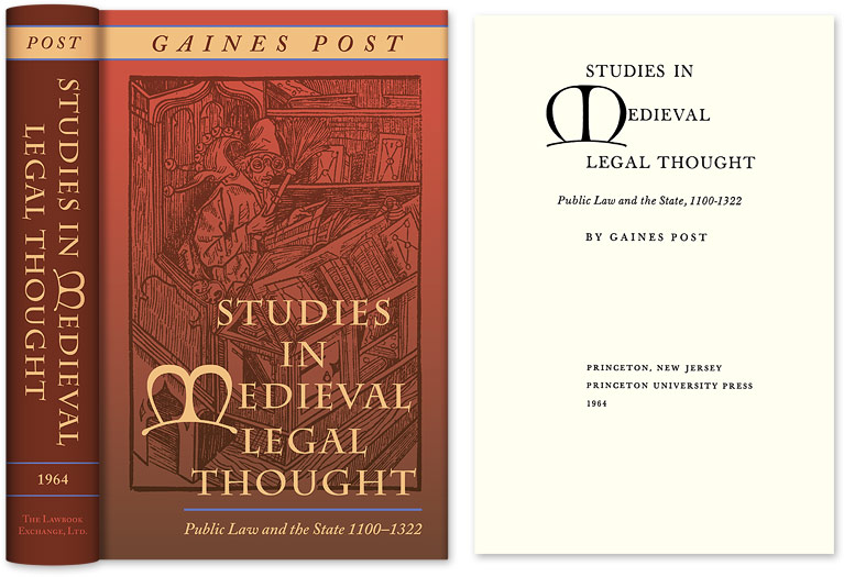 Studies in Medieval Legal Thought: Public Law and the State. Gaines Post.