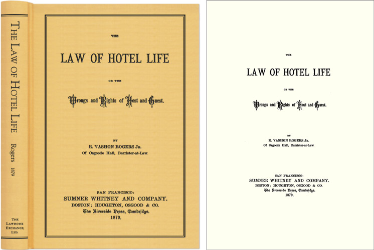 The Law of Hotel Life or, The Wrongs and Rights of Host and Guest. Vashon Rogers, obert.