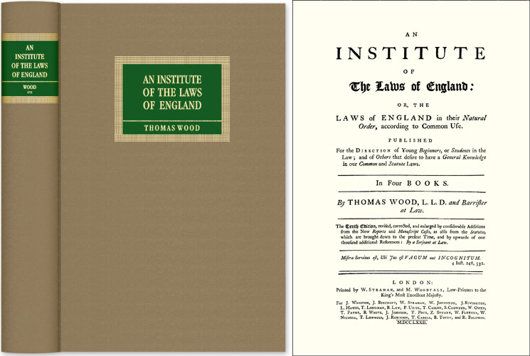 An Institute of the Laws of England; or, The Laws of England. Thomas Wood.