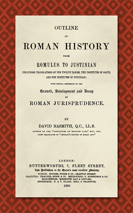 Outline of Roman History from Romulus to Justinian. (Including. David Nasmith.
