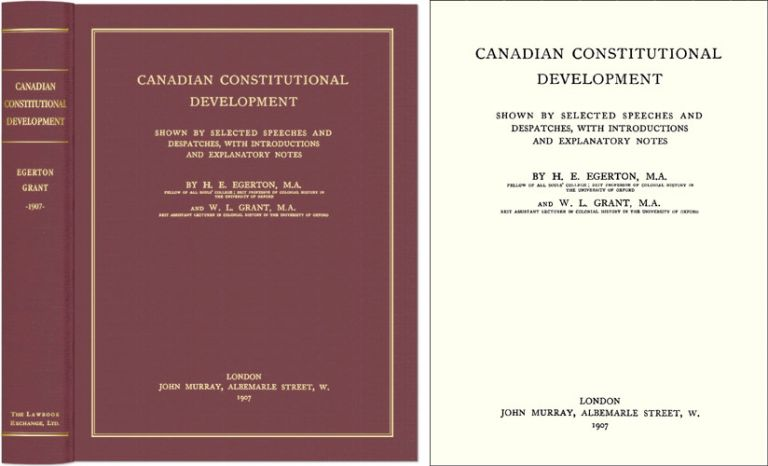 Canadian Constitutional Development: Shown by Selected Speeches. H. E. Egerton, W L. Grant.