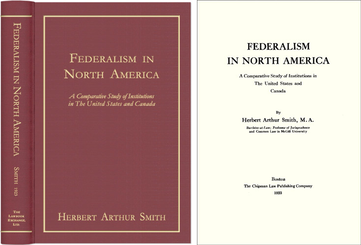Federalism in North America. A Comparative Study Of Institutions. Herbert Arthur Smith.