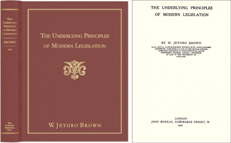 The Underlying Principles of Modern Legislation, 6th ed. 1584776528. William Jethro Brown.