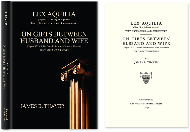 Lex Aquilia (Digest IX,2, Ad Legum Aquiliam): Text, Translation and. James Bradley Thayer.