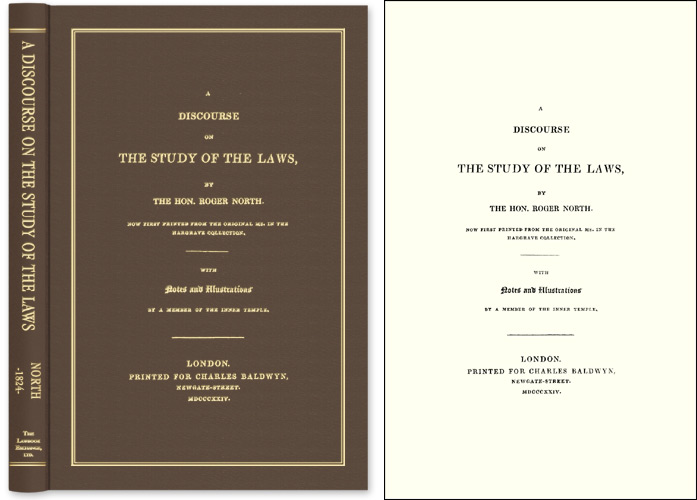A Discourse on the Study of the Laws. Now Printed From Original MS. Roger North.