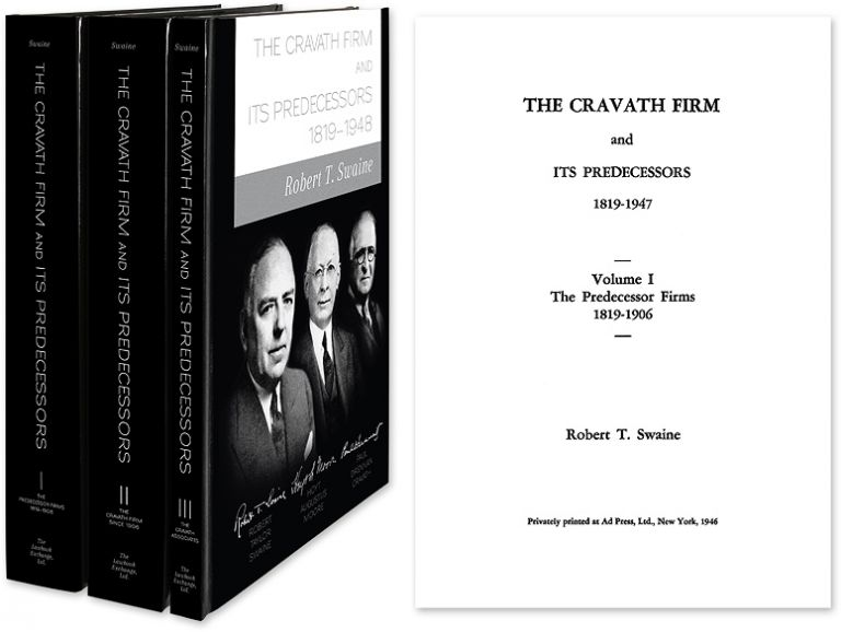 The Cravath Firm and Its Predecessors. 3 Vols. Robert Swaine, aylor.