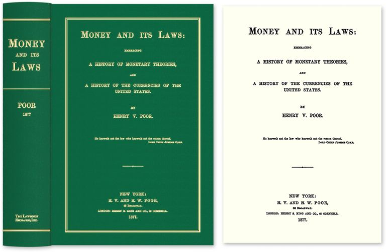 Money and Its Laws: Embracing a History of Monetary Theories, and. Henry Varnum Poor.
