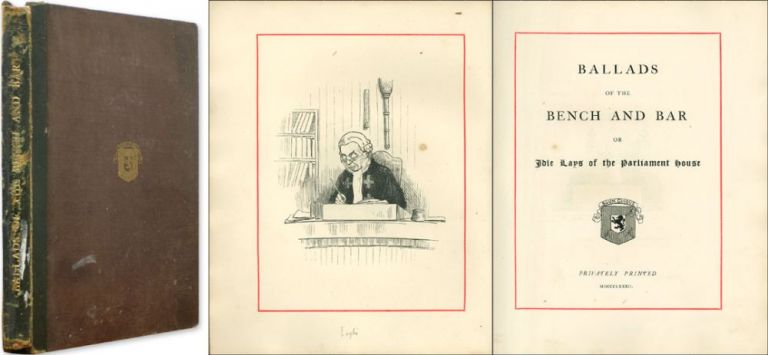 Ballads of RBench and Bar or Idle Lays of the Parliament House. J. Balfour-Paul, John Read.