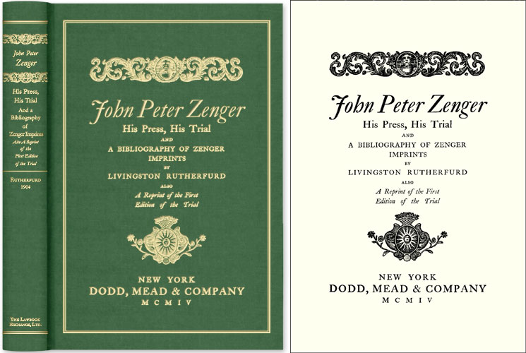 John Peter Zenger. His Press His Trial and A Bibliography of Zenger. Livingston. John Peter Zenger Rutherfurd.