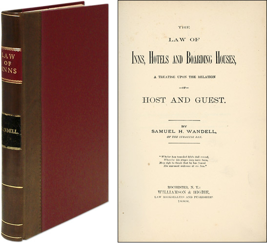 The Law of Inns, Hotels and Boarding Houses, A Treatise Upon the. Samuel H. Wandell.