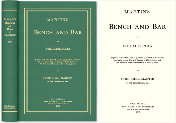 Martin's Bench and Bar of Philadelphia; Together with Other Lists. John Hill Martin.
