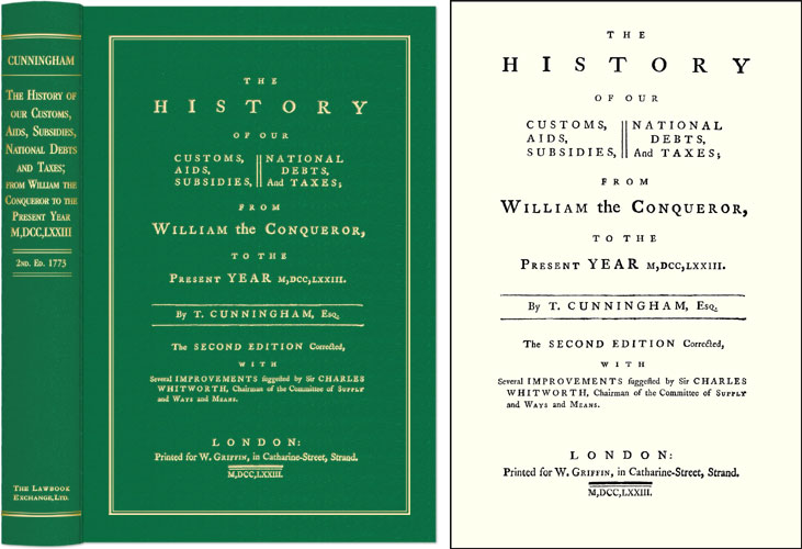 The History of Our Customs Aids Subsidies National Debts and Taxes. Timothy Cunningham, Sir Charles Whitworth.