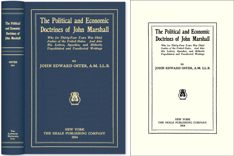The Political and Economic Doctrines of John Marshall. John Marshall, John Edward Oster.