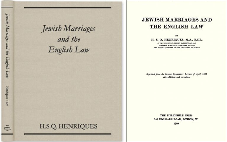 Jewish Marriages and the English Law. H. S. Q. Henriques.