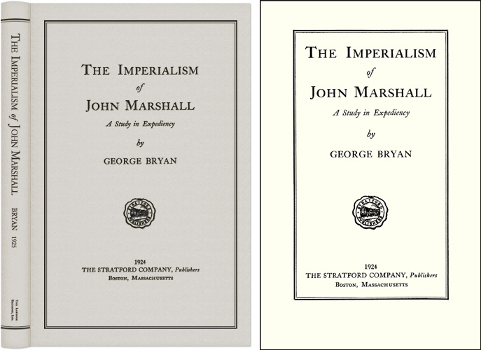 The Imperialism of John Marshall: A Study in Expediency. George Bryan.