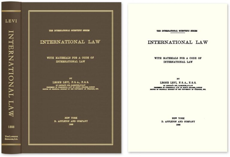 International Law, with Materials for a Code of International Law. Leone Levi.