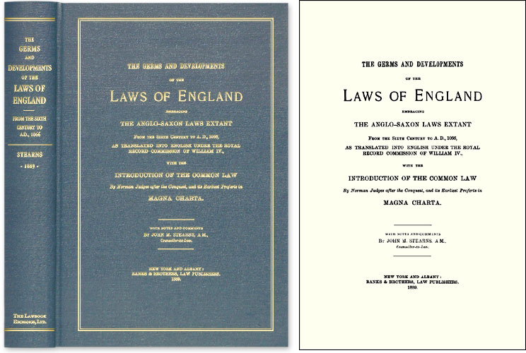 The Germs and Developments of the Laws of England: Embracing the. John M. Stearns.
