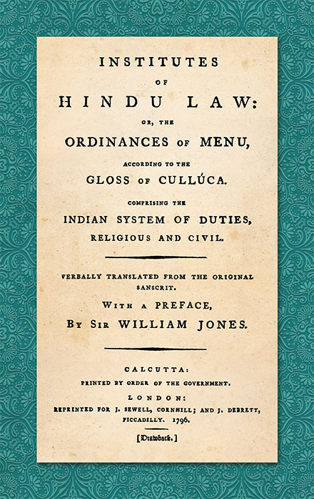 Institutes of Hindu Law: Or, the Ordinances of Manu. Manu, Sir William Jones, Lawgiver.