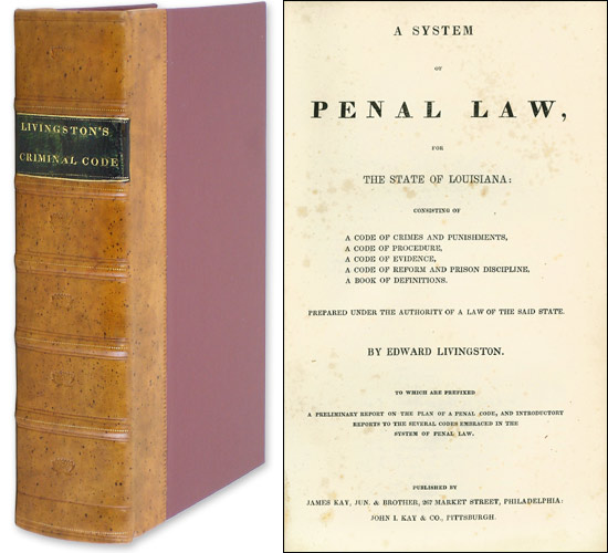 A System of Penal Law, for the State of Louisiana: Consisting of. Edward Livingston.