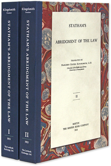Statham's Abridgment [Abridgement of Cases] of the Law. 2 Vols. Nicholas Statham, Margaret Klingelsmith, Trans.