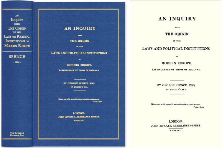 An Inquiry into the Origin of the Laws and Political Institutions. George Spence, Michael Hoeflich, New Intro.