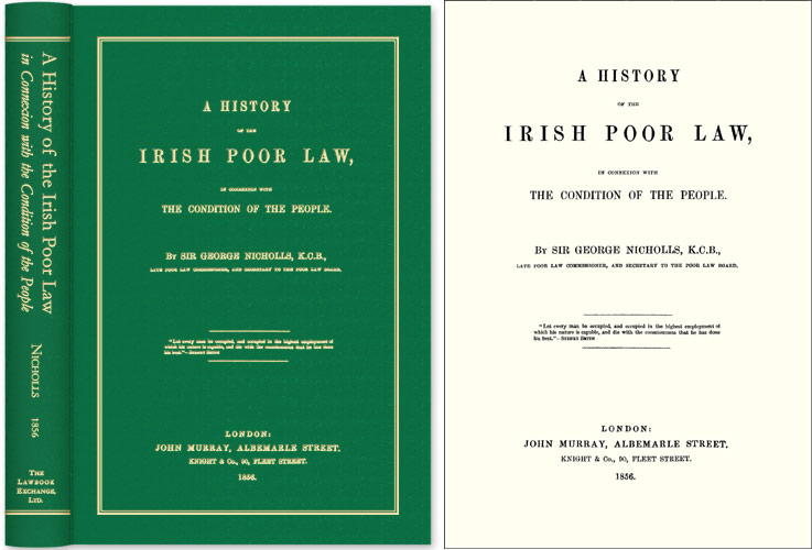 A History of the Irish Poor Law in Connexion with The Condition. Sir George Nicholls.