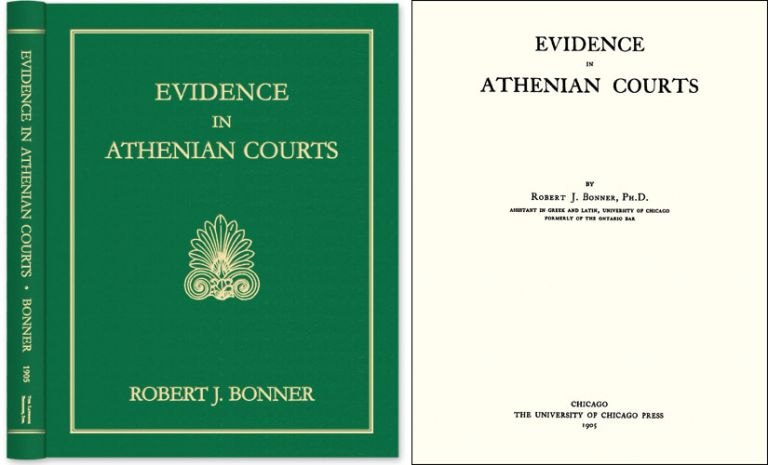 Evidence in Athenian Courts. Robert Johnson Bonner.