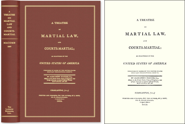 A Treatise on Martial Law, and Courts-Martial; As Practiced in the. Alexander Macomb.