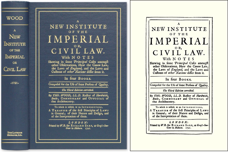 A New Institute of the Imperial or, Civil Law. With Notes Shewing. Thomas Wood.