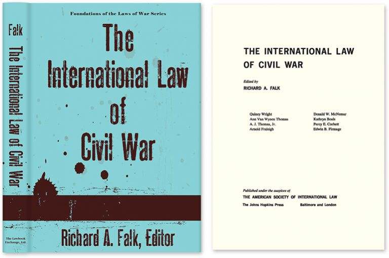 The International Law of Civil War. Richard A. Falk, Ed., Joseph Gen. ed Perkovich.