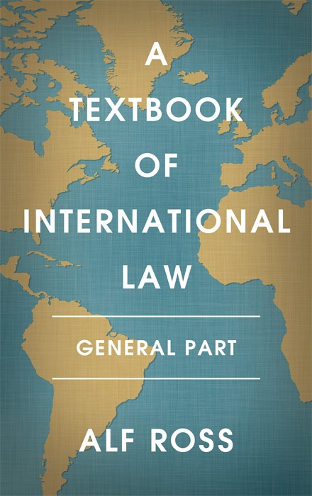 A Textbook of International Law: General Part. Alf Ross.