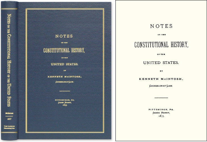 Notes on the Constitutional History of the United States. Kenneth McIntosh.