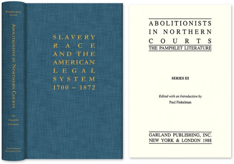 Abolitionists in Northern Courts: The Pamphlet Literature. Paul Finkelman.