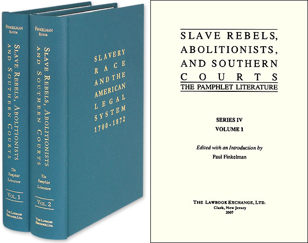 Slave Rebels, Abolitionists, and Southern Courts: The Pamphlet...2 Vol. Paul Finkelman.