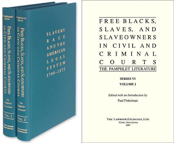 Free Blacks, Slaves, and Slaveowners in Civil and Criminal Courts. Paul Finkelman.