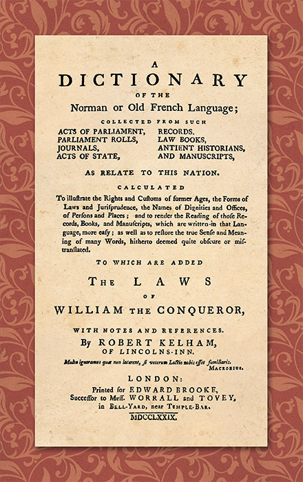 A Dictionary of the Norman or Old French Language; Collected From. Robert Kelham.
