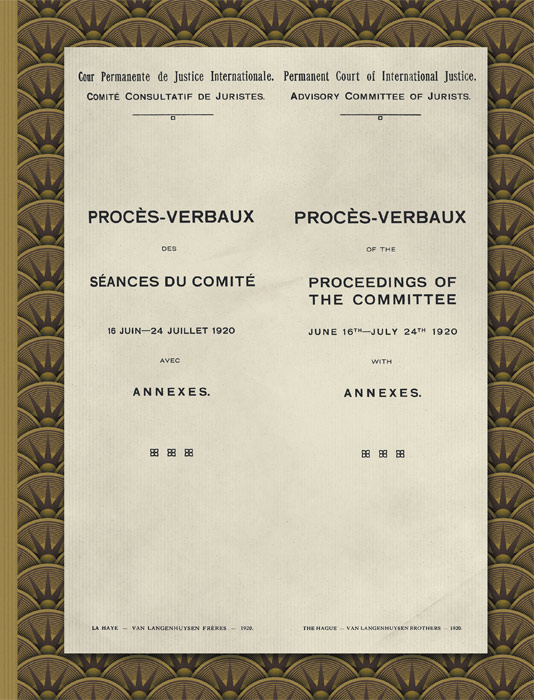 Proces-Verbaux of the Proceedings of the Committee June 16th-July. League of Nations. Advisory Committee of Jurists.