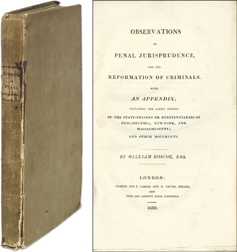 Observations on Penal Jurisprudence, And the Reformation of Criminals. William Roscoe.