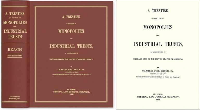 A Treatise on the Law of Monopolies and Industrial Trusts, as. Charles Fisk Beach.
