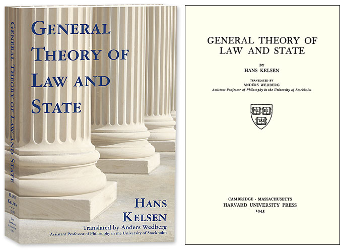 General Theory of Law and State. Hans Kelsen, Anders Wedberg, trans.